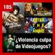 185: ¿Videojuegos nos hacen violentos? | Enter The Anime | Kengan Ashura