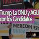 El Ajo: Trump, la ONU y AGUAS con los Candidatos