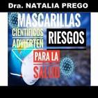 MASCARILLAS: CIENTÍFICOS ADVIERTEN DE LOS PELIGROS - Dra. Natalia Prego (Selección) Coronavirus