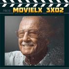MOVIELX 3x02 - Homenaje a Stan Lee