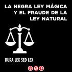 UTP37 La negra ley magica y el fraude de la Ley Natural