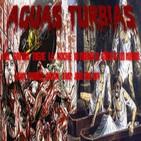 Aguas Turbias 06 - Mil Gritos Tiene La Noche + No Profanar El Sueño De Los Muertos