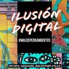 Ep#4 Ilusión digital