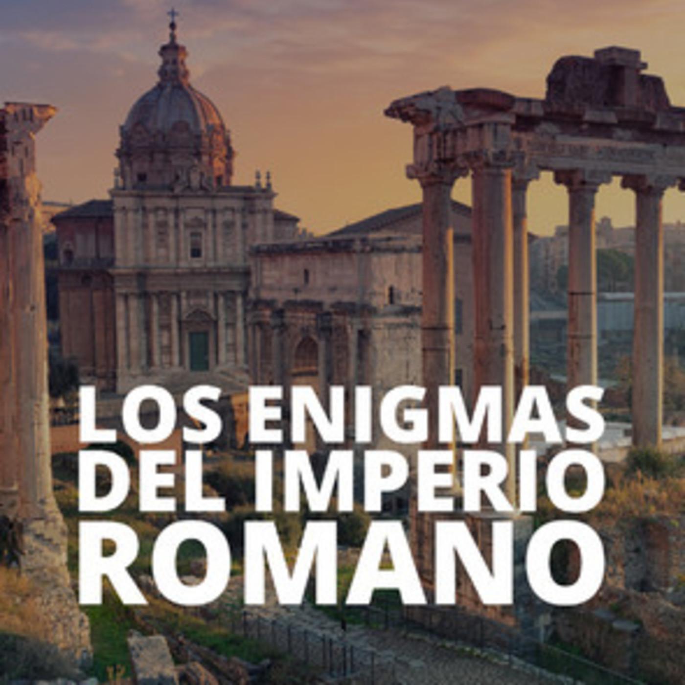 Los enigmas del Imperio Romano