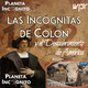 Planeta Incógnito 4x02: LAS INCÓGNITAS de COLÓN y el descubrimiento de América. Animalismo y Alimentación.
