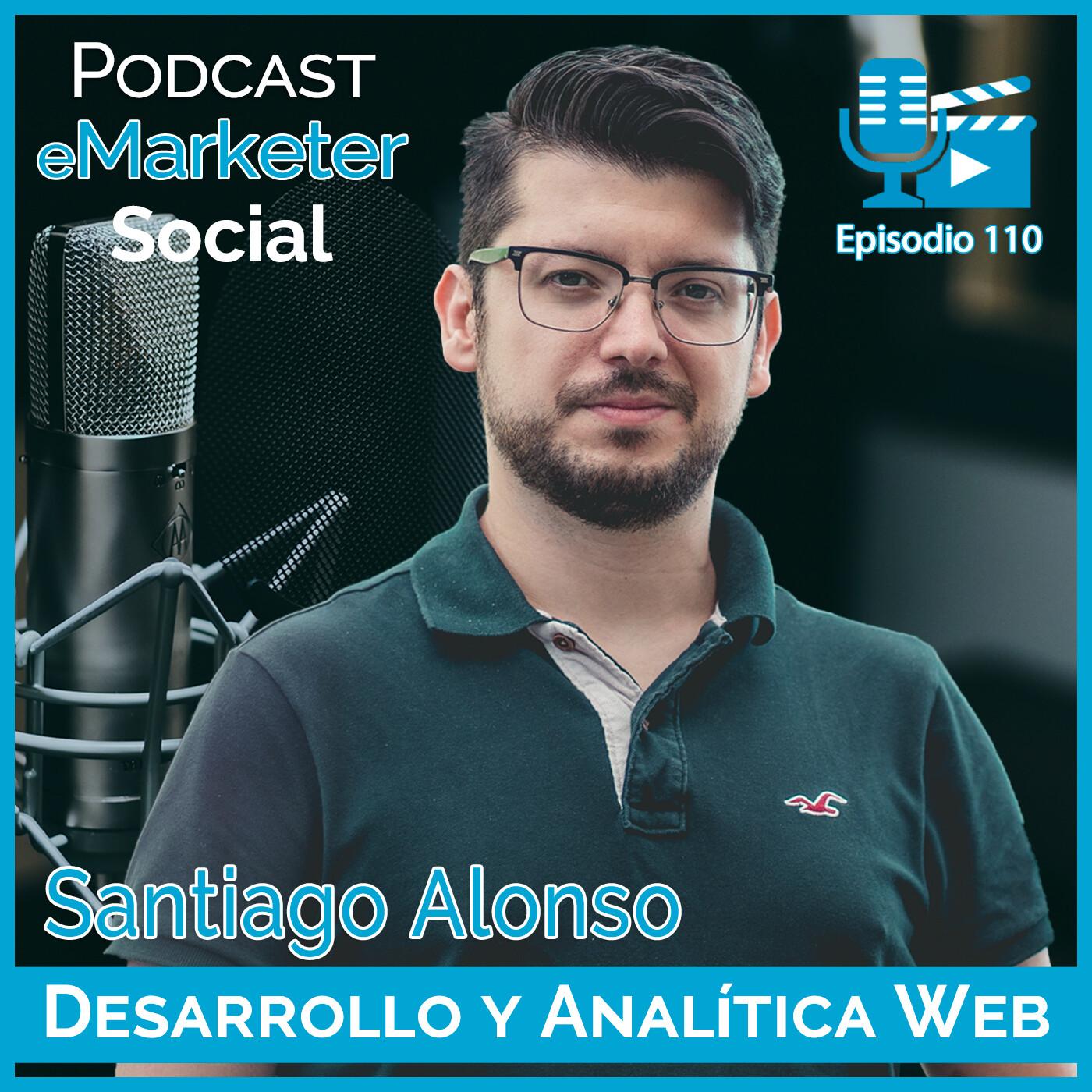 110 Santiago Alonso desarrollador y analista web en Podcast eMarketerSocial