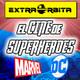 EXTRA ÓRBITA – Cine de Superhéroes según unos dibujantes Marvel/DC cómics (agosto 2018)