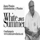 ALIMENTACIÓN Y PLANTAS - Josep Pàmies - Conferencia White Summer Festival 2015