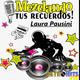 Mezclando tus Recuerdos: Especial de Laura Pausini