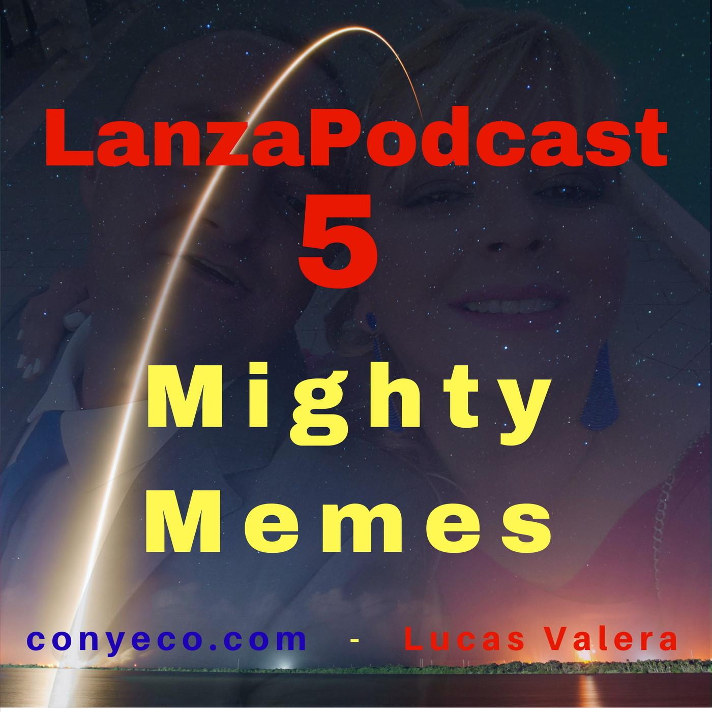 LanzaPodcast 5 Mighty Memes - Mighty Memes es Un Poderoso Software de Marketing Viral Para FacebooK y Otras Redes Soc...