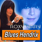ROXY PERRY · by Blues Hendrix