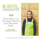 #14. Ibuprofeno: Los Conceptos Básicos que Necesitas Saber, con Isabel Sempere García