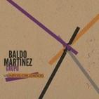 HDO 179. Baldo Martínez Vientos Cruzados. Sus palabras y su música. Entrevista por Pachi Tapiz