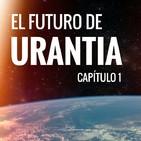 Urantia en Instagram - El futuro de Urantia (Capítulo 1)