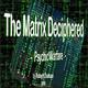 La Matrix Descifrada C5 - La Psicología del Engaño - Robert Duncan 2006 (Psicotrónica - Control Mental - Psyops)