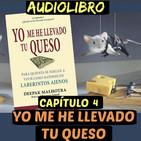 Cap.4(Audiolibro)Yo me he llevado tu queso
