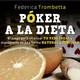 Póker a la dieta, siéntete a gusto con tu cuerpo jugando (con Federica Trombetta)