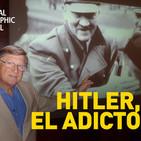Hitler el adicto
