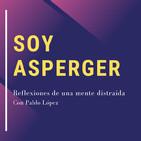 Soy asperger | ¿Qué es y cómo se vive con asperger? | SÍndrome de asperger | Reflexión