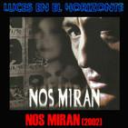 Luces en el Horizonte: NOS MIRAN (2002)