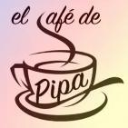 El café de Pipa (dijous 5 maig 2016)