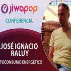 Autoconsumo Energético - José Ignacio Raluy… Conferencia en el Festival Jiwapop