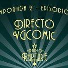 Radio Rapture - 2x03: Directo VGCómic