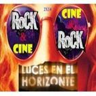 Luces en el Horizonte - 2x14: Rock & Cine - Cine & Rock