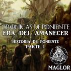 Crónicas de Poniente: Era del Amanecer - Historia de Poniente (Parte I)