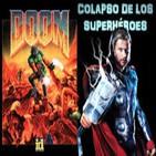 LODE 6x02 –Archivo Ligero– DOOM el videojuego, Colapso de los Superhéroes en el Cine