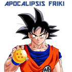 Apocalipsis Friki 127 - Dragon Ball / 12ª Muestra Syfy