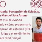 222: Entrenamiento Polarizado, Percepción de Esfuerzo, Fatiga y Rendimiento, con Manuel Sola Arjona
