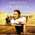 HORIZONTES DE GRANDEZA de William Wyler: Aperitivo cinéfilo en tiempos de confinamiento