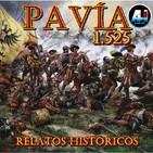 16 Pavía, 1525 - Relatos Históricos