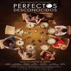 Perfectos Desconocidos (2017) #Comedia #peliculas #podcast #audesc