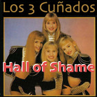 Los 3 Cuñados programa 63 - Hall of Shame