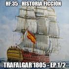 HF.35 - La batalla de Trafalgar 1805. Ep. 1/2
