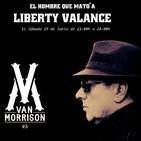 El hombre que mató a Liberty Valance. Capitulo#47. Van Morrison#01