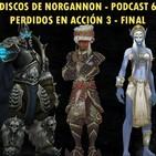 Discos de Norgannon: 006 - Perdidos en acción 3 - Final