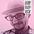 ÁLTER EGO by GLASS HAT (Chapter 152) with GLASS HAT (ESPECIAL TRANCE 90'S)