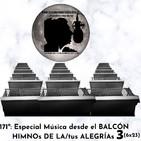 171º: Especial Música desde el BALCÓN (HIMNOs DE LAs/TUS ALEGRÍAs 3)(6x23) (19/04/2020)