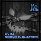 Ep. 23 - Crímenes en Halloween