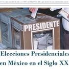 Elecciones Presidenciales en México, siglo XX. (final)