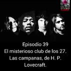 EHC 1x39. El misterioso club de los 27. Las campanas, de H. P. Lovecraft