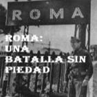 Roma, una batalla sin piedad
