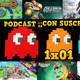 ¡Podcast con suscriptores! - Episodio (1x01) | ¿Qué te parecen estos temas? | Noticias | videojuegos