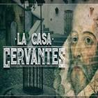 Cuarto Milenio: La Casa Cervantes