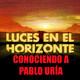 Luces en el Horizonte: Conociendo a Pablo Uría