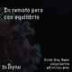 #EnCrisis 06: En remoto pero con equilibrio