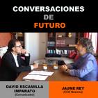 Conversaciones de futuro: Jaume Rey con David Escamilla Imparato